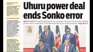 END OF AN ERROR:Sonko surrenders,hands city functions to national government | PRESS REVIEW