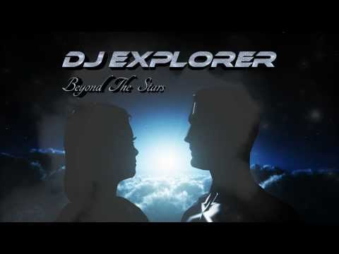 DJ Explorer - Beyond The Stars (new album commercial)