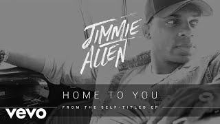 Jimmie Allen Home To You