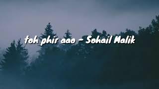 Toh Phir Aao - Sohail Malik ( Cover Lyrics ) - YouTube