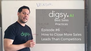 How to Close More Sales Leads Than Competitors (Best Sales Practices - Episode 6)