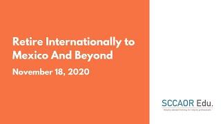 Retire Internationally to Mexico And Beyond – November 18, 2020