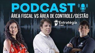 PODCAST: Área Fiscal VS Área de Controle/Gestão