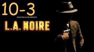Прохождение L.A. Noire - Дело #10 Часть 3