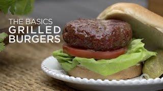 Grilling Burgers - The Basics