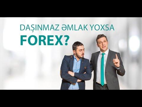 Daşınmaz əmlak yoxsa Forex?