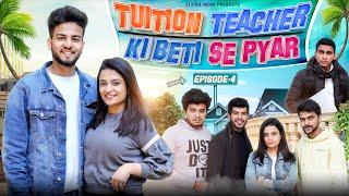 Tution Teacher Ki Beti Se Pyar || Episode 4 || Elvish Yadav - EPISODE