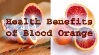 Health Benefits of Blood Orange | 10 Health Benefits of Blood Orange