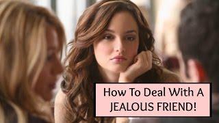 Friendship Advice: 3 Ways To Deal With A Jealous Friend