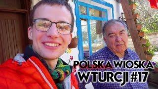 #17 POLSKA WIEŚ W Turcji