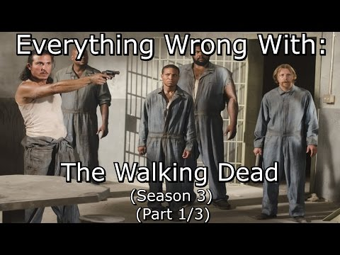 Everything Wrong With: The Walking Dead   Season 3   Part 1/3