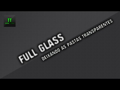 Como deixar a janela transparente com o Full Glass