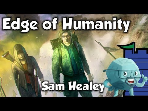 Edge of Humanity Review with Sam Healey