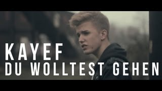 KAYEF   Du Wolltest Gehen (Official HD Version)
