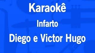 Karaokê Infarto   Diego E Victor Hugo