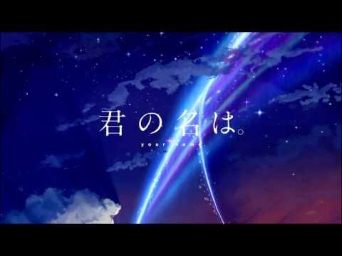 """Kimi no Na wa. Opening """"Yumetourou"""" - Extended(Sound only)"""