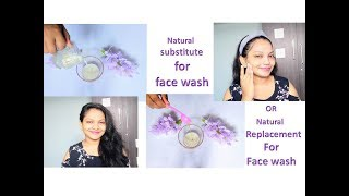 Natural substitute for face wash || Natural fecial cleanser for every skin type || Glow Gossip