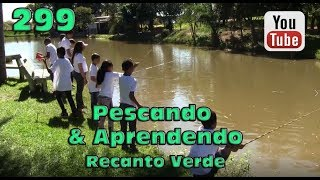 Programa Fishingtur na TV 299 - Pescando e Aprendendo - Pesqueiro Recanto Verde