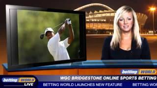 WGC Bridgestone Online Sports Betting