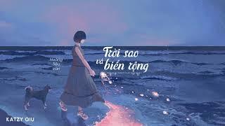 [Vietsub] Trời sao và biển rộng (星辰大海) - Hoàng Tiêu Vân