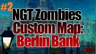 Custom Zombies   Berlin Bank 2.0: Opening Up The Map (Part 2)