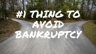 The #1 Thing to Avoid Bankruptcy