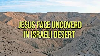 Jesus Face uncovered at ancient Church, in the Israeli Desert