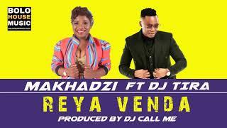 Makhadzi Reya Venda Ft DJ Tira 2019