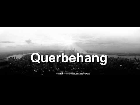 How to pronounce Querbehang in German