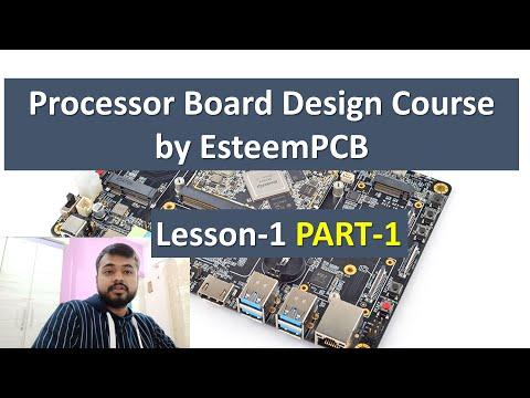 Processor Board Design Course by EsteemPCB Lesson-1 Part-1 ...