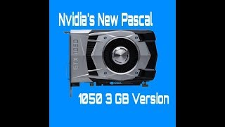 Nvidia's New Budget Pascal Is Here!!! GTX 1050 3GB Version