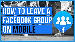 How to leave a facebook group on mobile
