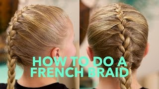 How to do a simple French Braid | Basic Braids