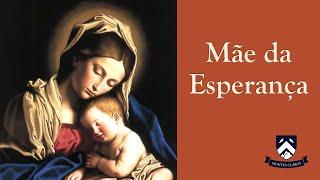 Meditação (30min): Nossa Senhora, Mãe da Esperança