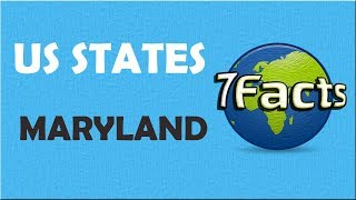 7 Facts about Maryland
