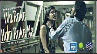 Wo Roke Hum Ruke - Prod by Bluesanova  - mumbaisfinest