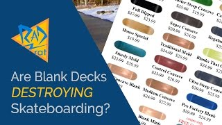 Are Blank Decks DESTROYING Skateboarding? Should You Ever Buy Blank Decks?