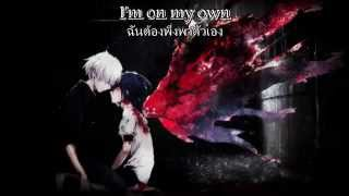 On My Own - Tokyo Ghoul √A [Thaisub]