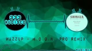 Brad Rock - Wazzup - (M.O.O.N. Pro Remix)