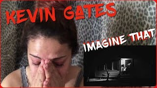 """Kevin Gates """"Imagine That"""" Official Video Reaction (Emotional)"""