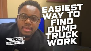 Dump Trucking: The EASIEST Way To Find Dump Truck Work