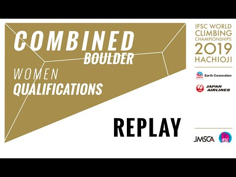 IFSC World Championships Hachioji 2019 - COMBINED - Bouldering Qualification Women