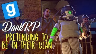 Pretending To Be In An Enemy Clan! | Gmod DarkRP