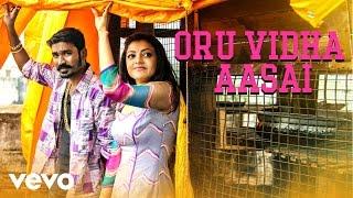 Maari - Oru Vidha Aasai  Lyric | Dhanush, Kajal Agarwal | Anirudh