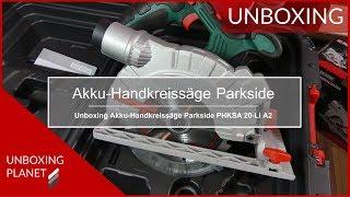 Akku-Handkreissäge Parkside PHKSA 20-Li A2 - Unboxing Planet