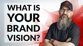What is a brand vision? Creating a vision for your brand helps to give it focus.
