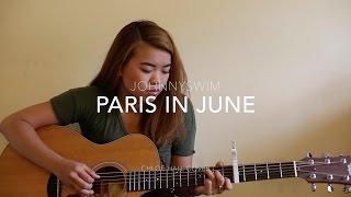 Paris In June- Chloe Hall cover (Johnnyswim)