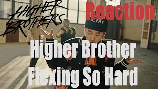 Higher Brother Flexing So Hard REACTION