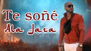Ala Jaza - Te soñé (vídeo lyrics)