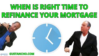 When Is The Right Time To Refinance Mortgage For Homeowners
